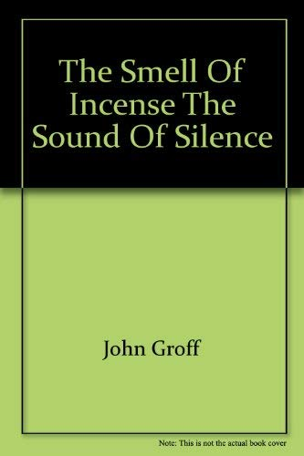 The Smell of Incense, Sound of Silence: Jr. John W.