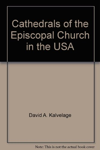 Cathedrals of the Episcopal Church in the USA: Kalvelage, David A.