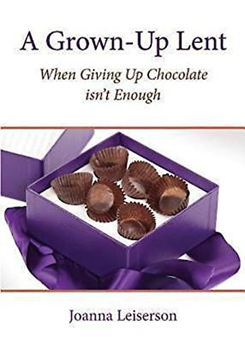 9780880283922: A Grown-Up Lent: When Giving Up Chocolate isn't Enough