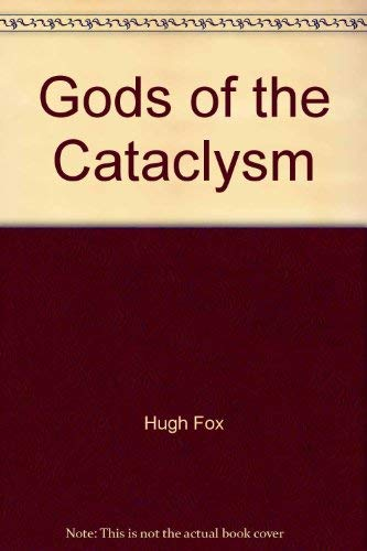 9780880290012: Gods of the Cataclysm: A revolutionary investigation of man and his gods before and after the Great Cataclysm