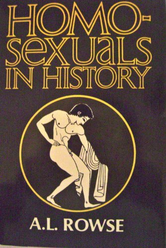 Homosexuals in history: a study of ambivalence in society, literature, and the arts (0880290110) by Rowse, A. L.