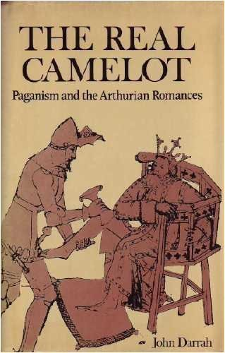 9780880290272: The Real Camelot: Paganism and the Arthurian Romances