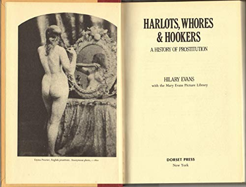 HARLOTS, WHORES & HOOKERS: A History of Prostitution: Evans, Hilary