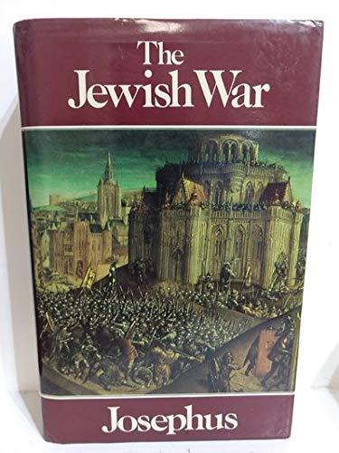 The Jewish War: Josephus, Flavius