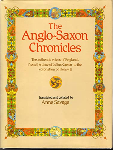 THE ANGLO-SAXON CHRONICLES - ANNE SAVAGE -