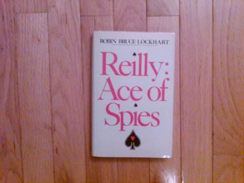 Reilly: Ace of Spies: Lockhart, Robin Bruce