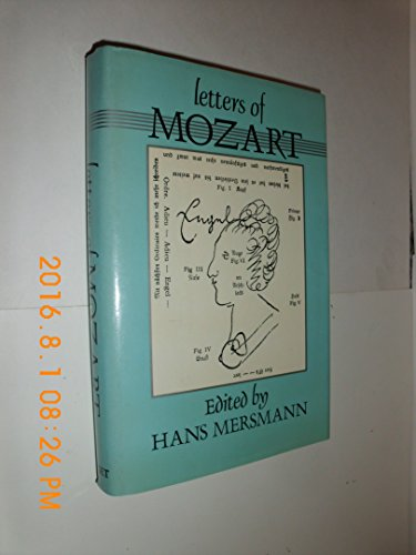 Letters of Mozart: Mozart, Wolfgang Amadeus,
