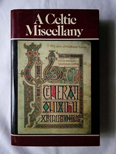 A CELTIC MISCELLANY. Translations from the Celtic Literatures.