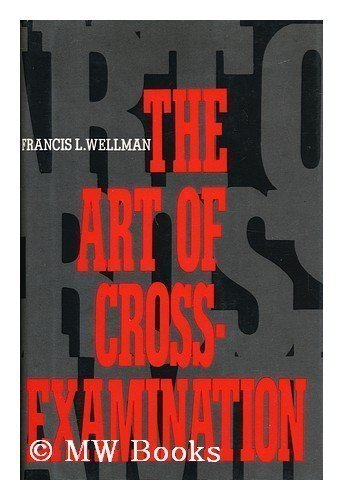 9780880290999: The Art of Cross-Examination: With the Cross-Examinations of Important Witnesses in Some Celebrated Cases