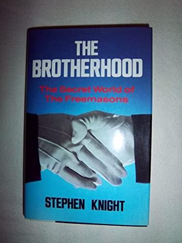 9780880291132: THE BROTHERHOOD: THE SECRET WORLD OF THE FREEMASONS