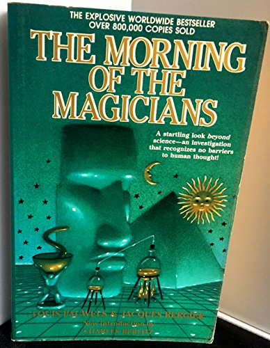 The Morning of the Magicians: Pauwels, Louis & Bergier, Jacques