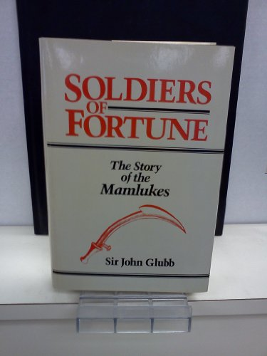 9780880292474: Soldiers of fortune: The story of the Mamlukes