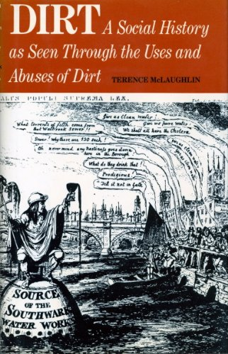 Dirt;: A social history as seen through the uses and abuses of dirt: Terence McLaughlin