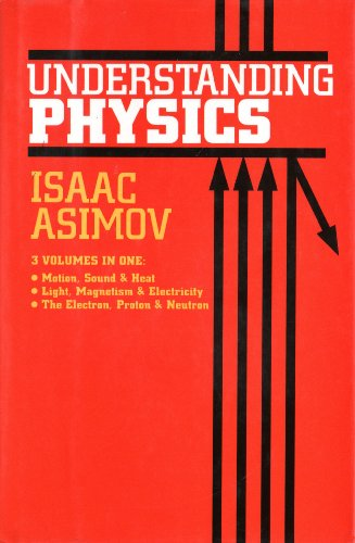 9780880292511: Understanding Physics (Motion, Sound, and Heat/Light, Magnetism, and Electricity/The Electron, Proton, and Neutron)