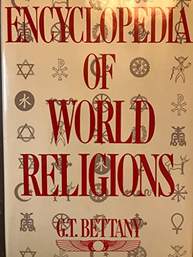 Encyclopedia of World Religions: George Thomas Bettany