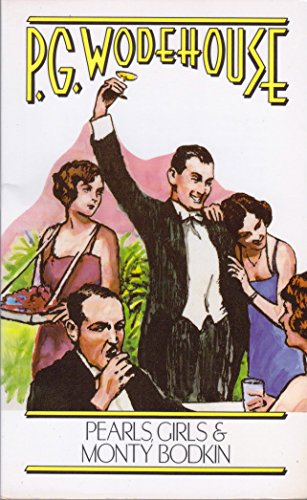 Pearls, Girls and Monty Bodkin: Wodehouse, P. G.