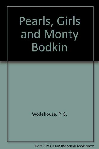 Pearls, Girls and Monty Bodkin: P. G. Wodehouse