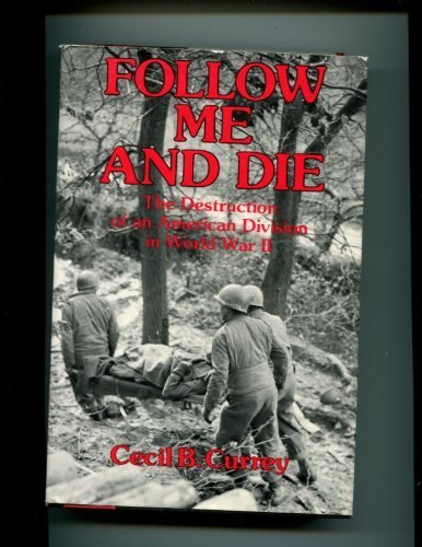 9780880292856: Follow Me and Die: The destruction of an American division in World War II