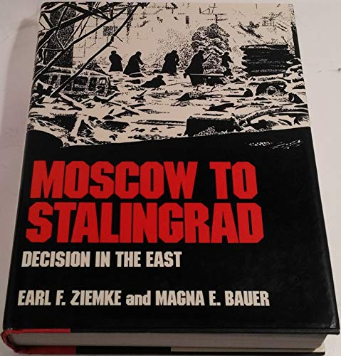 9780880292948: Moscow to Stalingrad: Decision in the East (Army Historical Series)