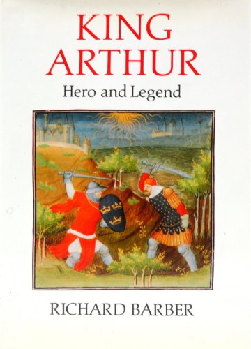 9780880293471: King Arthur: Hero and Legend