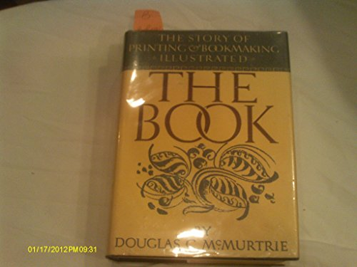 The Book: The Story of Printing and Bookmaking: McMurtrie, Douglas C.