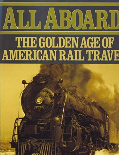 9780880293532: All Aboard: The Golden Age of American Rail Travel