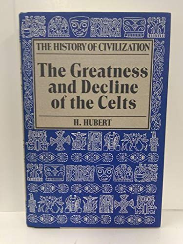 9780880293563: The Greatness and Decline of the Celts (The History of Civilization)