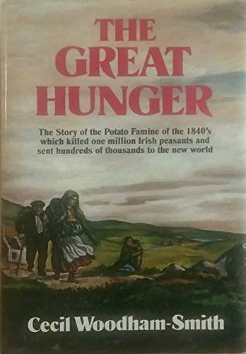 The great hunger : Ireland, 1845-9: Woodham-Smith, Cecil.