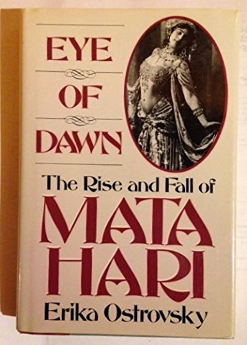 9780880293891: Eye of Dawn: The Rise and Fall of Mata Hari