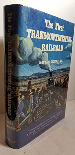 The First Transcontinental Railroad: Central Pacific, Union Pacific