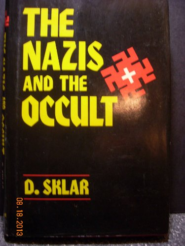 The Nazis and the Occult: Sklar, Dusty