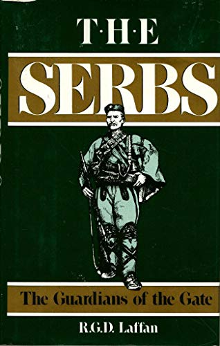9780880294133: The Serbs: The Guardians of the Gate
