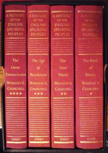 9780880294232: A History of the English-Speaking Peoples: The Birth of Britain / The New World / The Age of Revolution / The Great Democracies