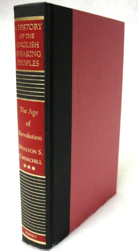 Stock image for The Age of Revolution (History of the English Speaking Peoples, 3) for sale by Better World Books