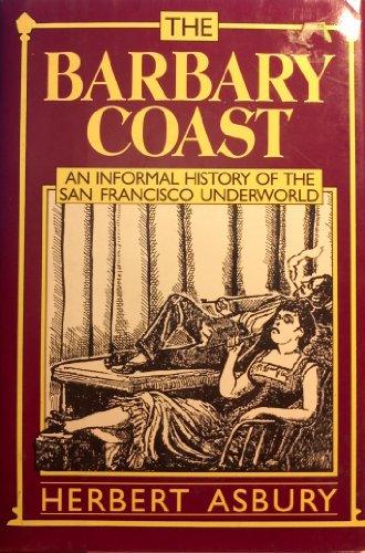 9780880294287: The Barbary Coast: An Informal History of the San Francisco Underworld