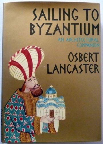 9780880294355: Sailing to Byzantium: An Architectural Companion