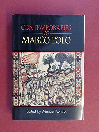 Contemporaries of Marco Polo: KOMROFF, MANUEL EDT