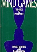 Mind Games: The Guide to Inner Space: Robert Masters, Jean