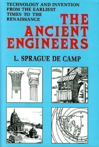 The Ancient Engineers. Technology and invention from the Earliest Times to the Renaissance.