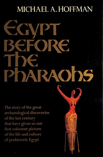 9780880294577: Egypt Before the Pharaohs: The Prehistoric Foundations of Egyptian Civilization