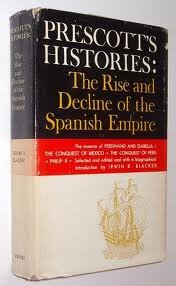 9780880294768: Prescott's Histories: Rise and Decline of the Spanish Empire