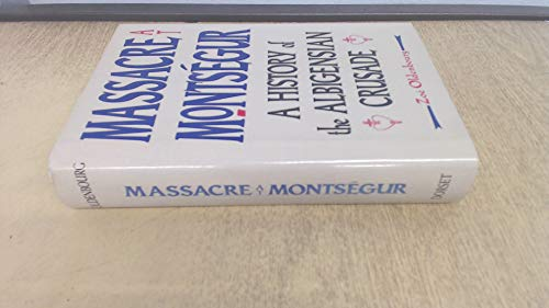9780880294775: Massacre at Montsegur: A History of the Albigensian Crusade