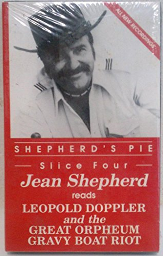 9780880294980: Shepherd's Pie Slice Four Jean Shepherd Reads Leopold Doppler and the Great Orpheum Gravy Boat Riot