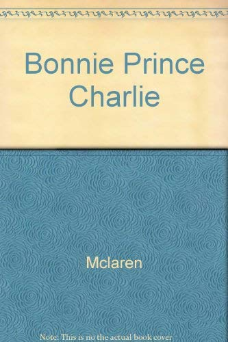 Bonnie Prince Charlie: Moray McLaren