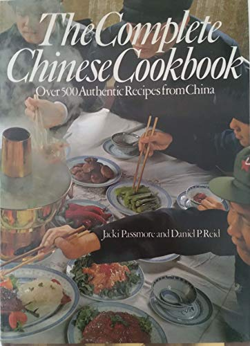 The complete Chinese cookbook: Over 500 authentic recipes from China: Passmore, Jacki
