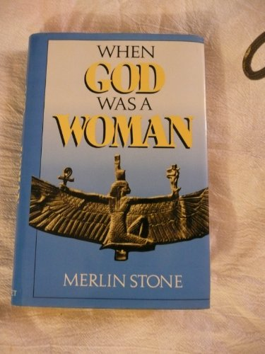 When God Was a Woman (0880295333) by Merlin Stone