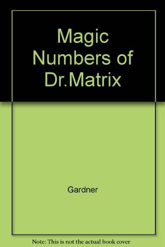 The Magic Numbers of Doctor Matrix (0880295651) by Gardner, Martin