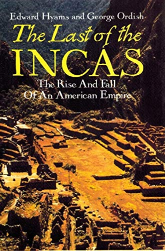 9780880295956: The Last of the Incas: The Rise and Fall of an American Empire