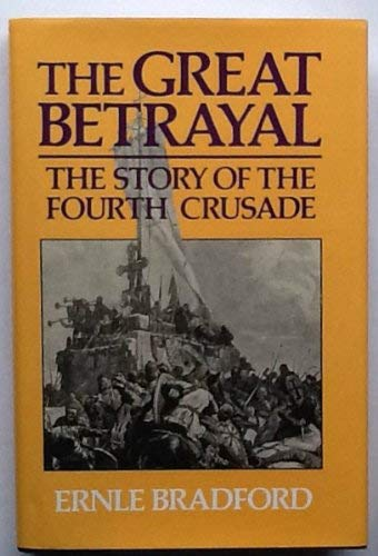 9780880295987: Great Betrayal: The Story of the Fourth Crusade