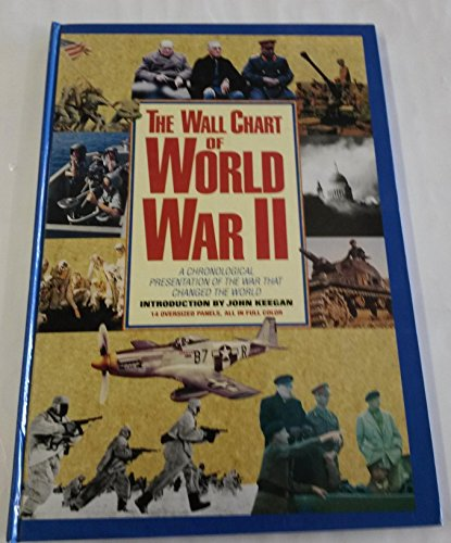 9780880296489: The Wall Chart of World War II: A Chronological Presentation of the War that Changed the World